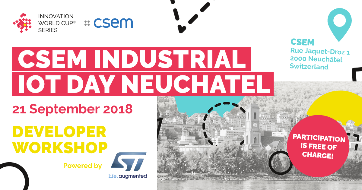 CESM Industrial IoT Day Neuchâtel (21 Sept 2018) by Innovation World Cup