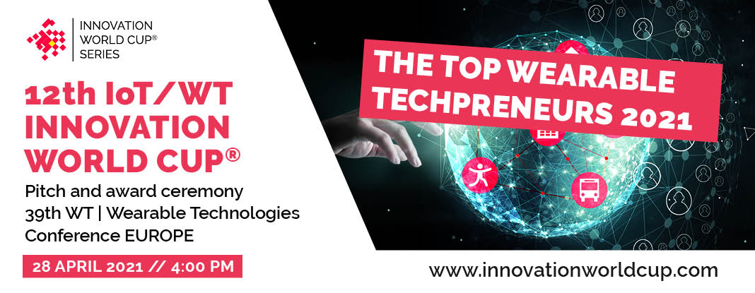 12 IOT WT Innovation World Cup at 39 WT Wearable Technologies Conference EUROPE top15 wearable startups